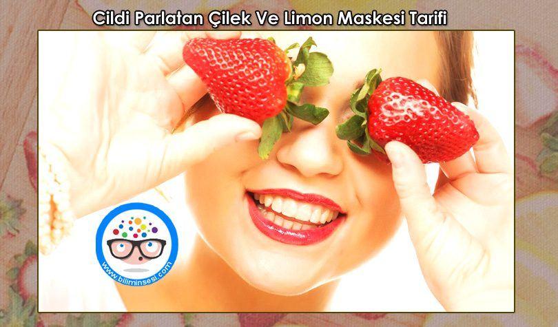 cildi-parlatan-cilek-ve-limon-maskesi-tarifi