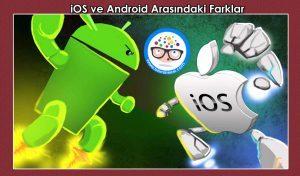 iOS-ve-Android-arasindaki-farklar